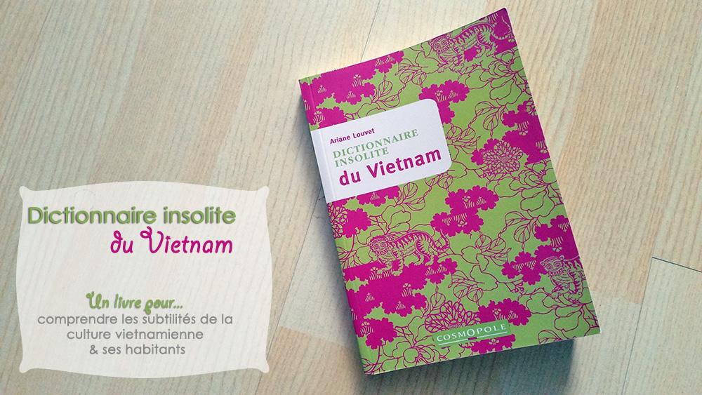 Dictionnaire insolite du Vietnam, Editions Cosmopole