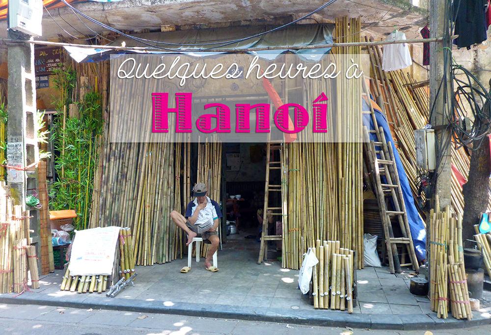 Vietnam quelques heures hanoi the daydreameuse - Prendre une chambre d hotel pour quelques heures ...