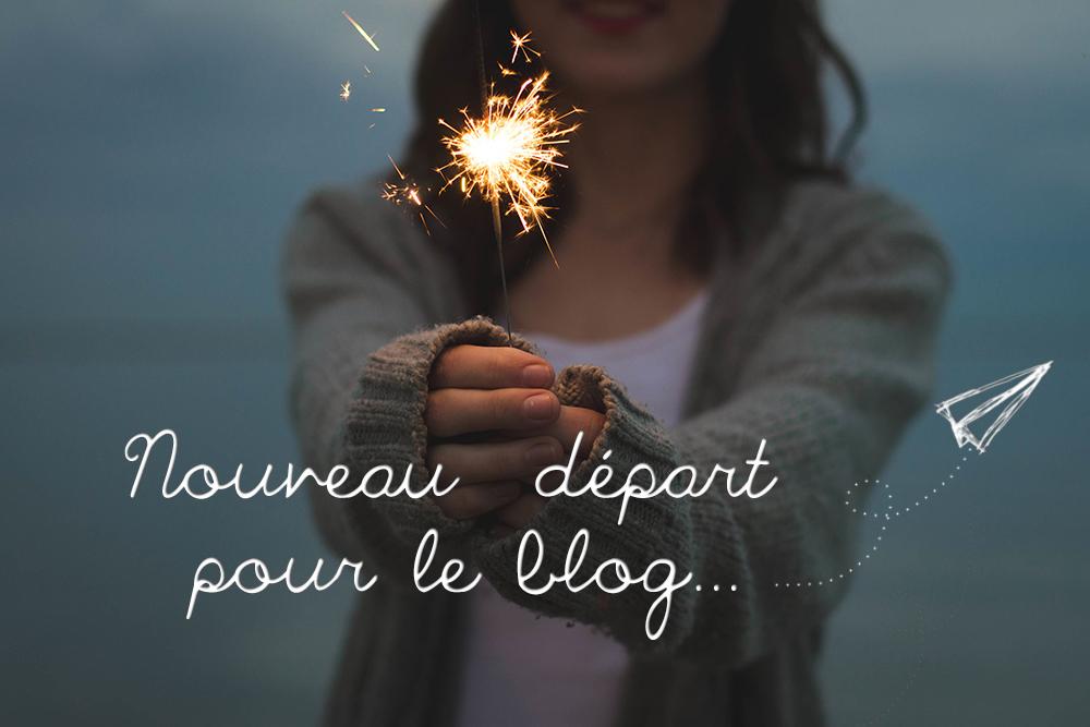 Nouveau départ pour le blog