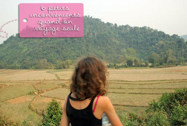 6 petits inconvénients quand on voyage seule