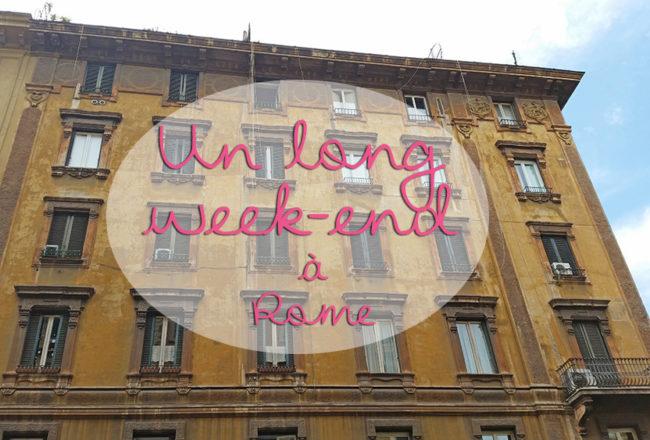 Idée de séjour pour un long week-end à Rome, Italie