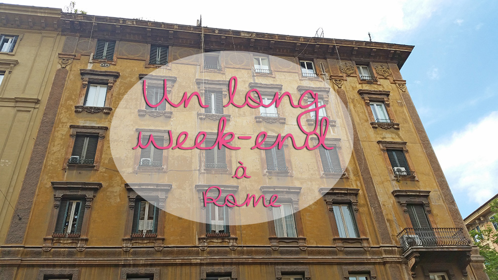 Idee De Sejour Pour Un Long Week End A Rome Italie