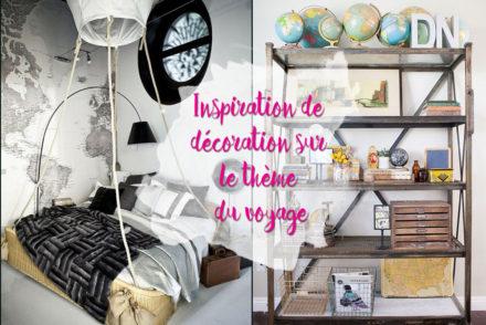 Inspiration voyage pour la décoration de son appartement ou de sa maison